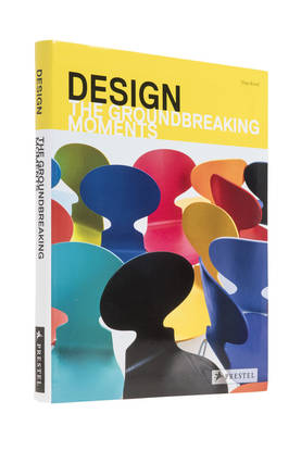 DESIGN - THE GROUNDBREAKING MOMENTS -  - 9783791347882 - 1