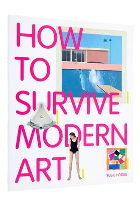 HOW TO SURVIVE MODERN ART -  - 9781854377494 - 1
