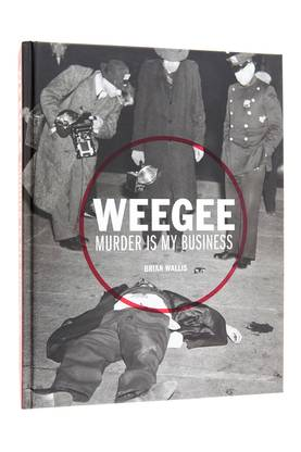 WEEGEE: MURDER IS MY BUSINESS -  - 9783791353135 - 1
