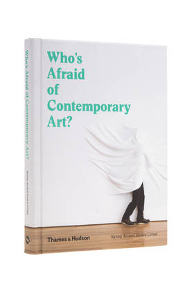 WHO'S AFRAID OF CONTEMPORARY ART? -  - 9780500292747 - 1