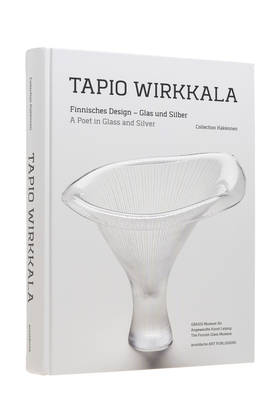 TAPIO WIRKKALA A POET IN GLASS & SILVER -  - 9783897904507 - 1