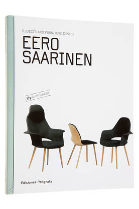 EERO SAARINEN - OBJECTS AND FURNITURE -  - 9788434312647 - 1